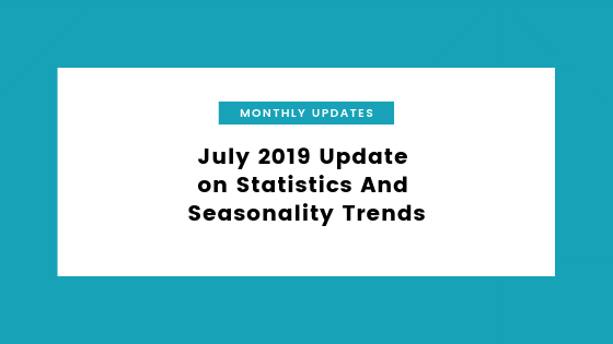 july 2019 update on statistics and seasonality trends