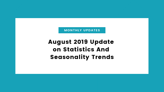 august 2019 update on statistics and seasonality trends