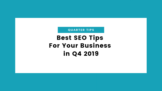 best seo tips for your business in q4 2019 - blog
