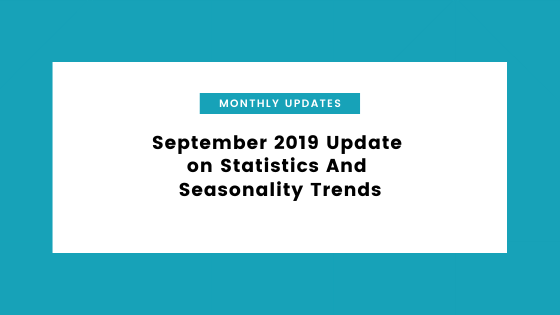 September 2019 Update on Statistics And Seasonality Trends
