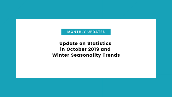Update on Statistics in October 2019 and Winter Seasonality Trends