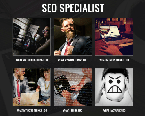 seo specialist - what people think i do