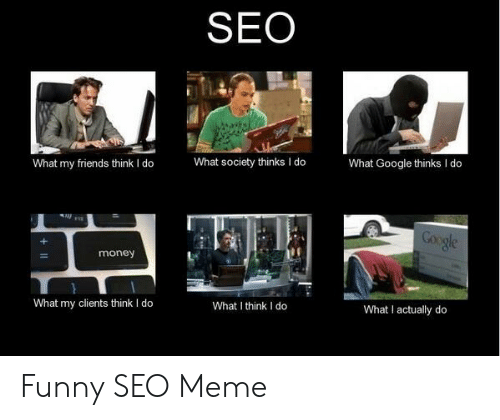 seo-what-google-thinks-i-do-what-society-thinks-i do